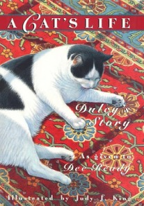 A Cat's Life Dulcy's Story by Dee Ready